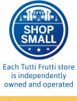 Each Tutti Frutti store is independently owned and operated
